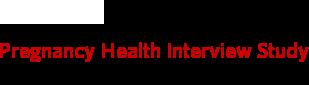 Pregnancy Health Interview Study